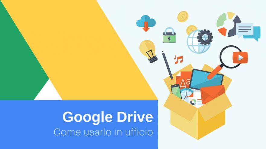 Come usare Google Drive in ufficio