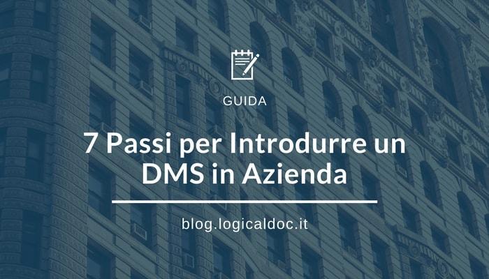 7 Passi per Introdurre con Successo un DMS in Azienda