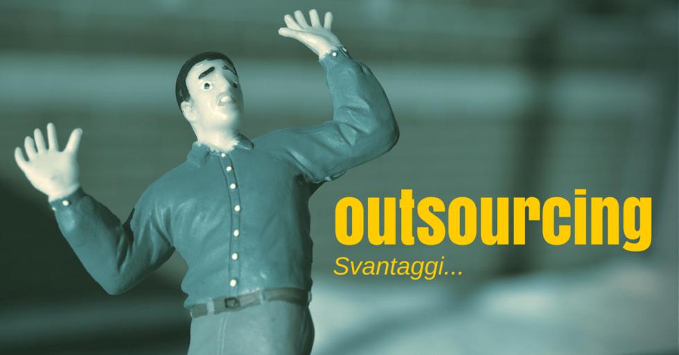 Outsourcing per le aziende: svantaggi
